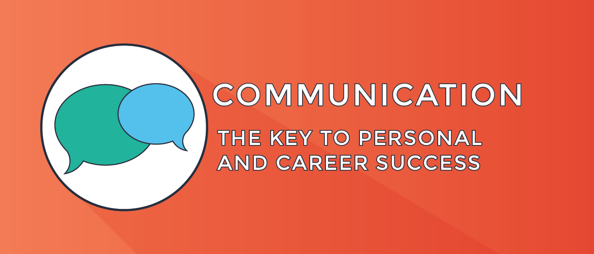 Communication, the key to personal and career success